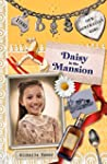 Daisy in the Mansion: Daisy Book 3