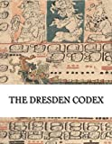 The Dresden Codex: Full Color Photographic Reproduction