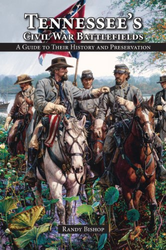 Tennessee's Civil War Battlefields: A Guide to Their History and Preservation