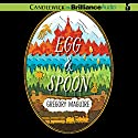 Egg & Spoon (       UNABRIDGED) by Gregory Maguire Narrated by Michael Page