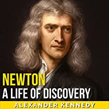 Newton: A Life of Discovery Audiobook by Alexander Kennedy Narrated by Jack Nolan