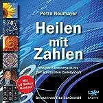 Heilen mit Zahlen: Von der Zahlenmystik bis zum spirituellen Codesystem | Petra Neumayer