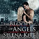 The Blood of Angels: Divine Vampires (       UNABRIDGED) by Selena Kitt Narrated by E.V. Grove