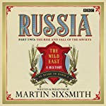 Russia: Part Two: The Rise and Fall of the Soviets | Martin Sixsmith