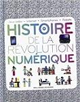 Histoire de la r�volution num�rique:...