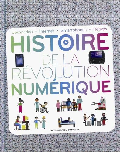 Histoire de la révolution numérique : jeux vidéo, internet, smatphones, robots