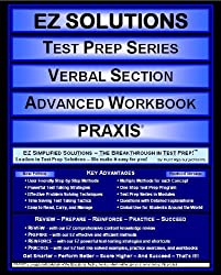 EZ Solutions - Test Prep Series - Verbal Section - Advanced Workbook - PRAXIS