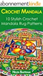 Crochet Mandala: 10 Stylish Crochet M...