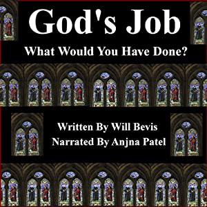 God's Job: What Would You Have Done? | [Will Bevis]