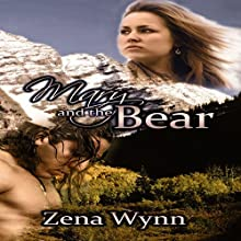 Mary and the Bear (       UNABRIDGED) by Zena Wynn Narrated by Ravyn Knight