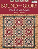 Bound for Glory: Five Patriotic Quilts (1564777375) by Martin, Nancy J.