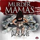 Murder Mamas Hörbuch von  Ashley & JaQuavis Gesprochen von: Honey Jones