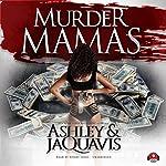 Murder Mamas |  Ashley & JaQuavis