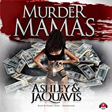 Murder Mamas Audiobook by  Ashley & JaQuavis Narrated by Honey Jones