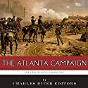 The Greatest Civil War Battles: The Atlanta Campaign Audiobook by  Charles River Editors, J. D. Mitchell Narrated by Michael Piotrasch