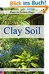 Plants for Problem Places: Clay Soil...