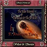 The Killer Asteroid & the Bicycle & the Jet Ski &...   K. Anderson Yancy