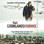 Kajs Grønlandskrønike: Magt, hab og kampe pa vej mod det moderne Grønland | Susanne Christiansen