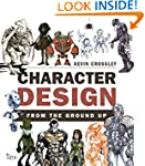 Character Design from the Ground Up:...