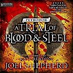 Petrodor: A Trial of Blood and Steel, Book 2 | Joel Shepherd