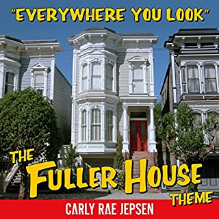 Everywhere You Look (The Fuller House Theme)