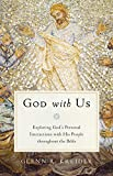 God with Us: Exploring Gods Personal Interactions with His People throughout the Bible