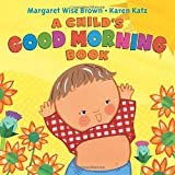 img - for A Child's Good Morning Book Board Book book / textbook / text book