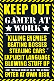 Keep Out Gamer At Work Video Game Poster