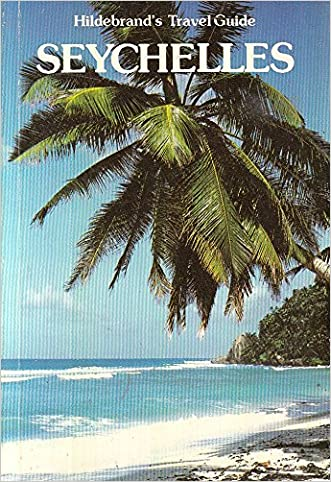 Seychelles/Book and Map (Hildebrand's Travel Guide, Vol 15) written by Wolfgang Debelius