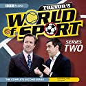 Trevor's World of Sport: Series 2 Radio/TV Program by Andy Hamilton Narrated by Neil Pearson, Paul Reynolds
