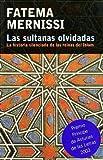 Sultanas Olvidadas, Las (Spanish Edition) (8476692889) by Mernissi, Fatima
