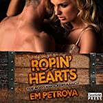 Ropin' Hearts: The Boot Knockers Ranch, Book 4 | Em Petrova