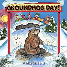 Groundhog Day!: Shadow or No Shadow Audiobook by Gail Gibbons Narrated by Qarie Marshall