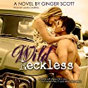Wild Reckless Hörbuch von Ginger Scott Gesprochen von: Laura Darrell