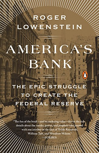 americas-bank-the-epic-struggle-to-create-the-federal-reserve