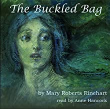 The Buckled Bag Audiobook by Mary Roberts Rinehart Narrated by Anne Hancock