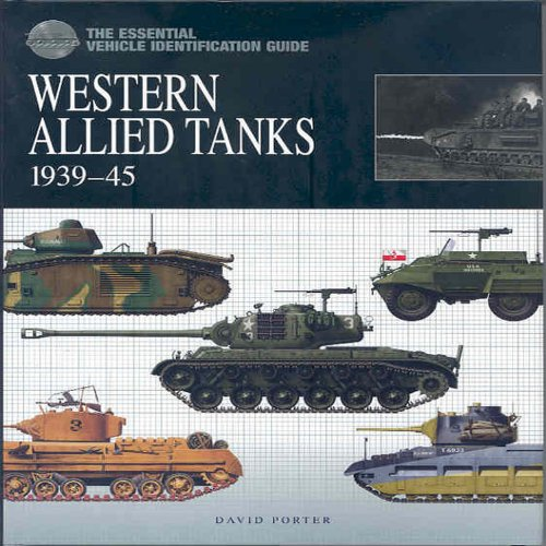Western Allied Tanks 1939-45: The Essential Vehicle Identification Guide