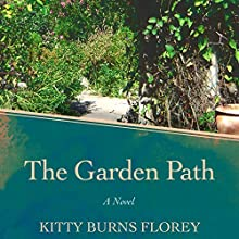 The Garden Path: A Novel (       UNABRIDGED) by Kitty Burns Florey Narrated by Liisa Ivary