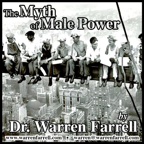 The Myth of Male Power: Warren Farrell, Ph.D.: 9780989293105: Amazon.com: Books
