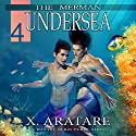 Undersea: The Merman, Book 4 (       UNABRIDGED) by X. Aratare Narrated by Chris Patton