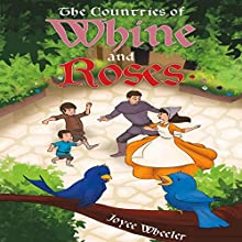 The Countries of Whine and Roses (       UNABRIDGED) by Joyce Wheeler Narrated by Wes Yeager