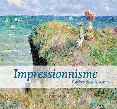 Impressionnisme, l'Atelier dans la Nature
