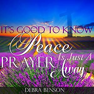 It's Good to Know Peace Is Just a Prayer Away Audiobook