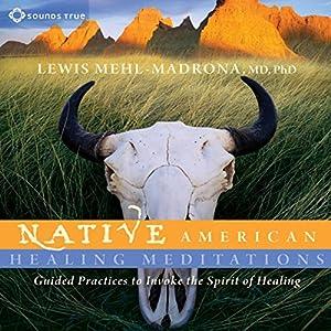 Native American Healing Meditations Speech