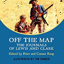 Off the Map: The Journals of Lewis and Clark Audiobook by Peter Roop, Connie Roop Narrated by Pat Grimes