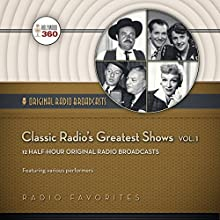 Classic Radio's Greatest Comedy Shows, Vol. 1: 12 Half-Hour Original Radio Broadcasts  by Hollywood 360 Narrated by various performers