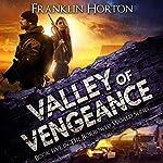 Valley of Vengeance: The Borrowed World Series, Book 5 | Franklin Horton