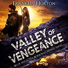 Valley of Vengeance: The Borrowed World Series, Book 5 Audiobook by Franklin Horton Narrated by Kevin Pierce