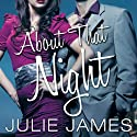 About that Night: FBI-US Attorney Series, Book 3 Audiobook by Julie James Narrated by Karen White