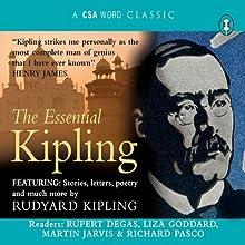 The Essential Kipling | Livre audio Auteur(s) : Joseph Rudyard Kipling Narrateur(s) : Rupert Degas, Martin Jarvis, Richard Pasco, Liza Goddard